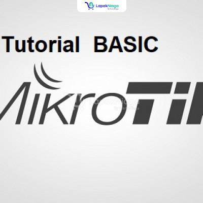 VIDEO TUTORIAL , MIKROTIK BASIC